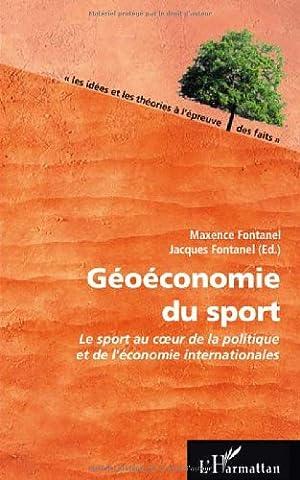 Géoéconomie du sport : Le sport au coeur de la politique et de l'économie internationales