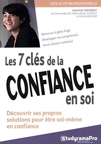 Les 7 clés de la confiance en soi par Mathilde Friedberg