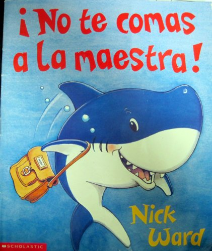 No Te Comas LA Maestra!/Don't Eat the Teacher