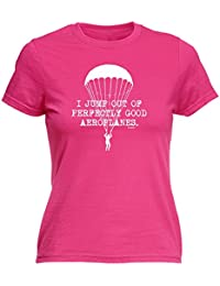 123t Women's I JUMP OUT OF PERFECTLY GOOD AEROPLANES - Ladies Fitted T-shirt