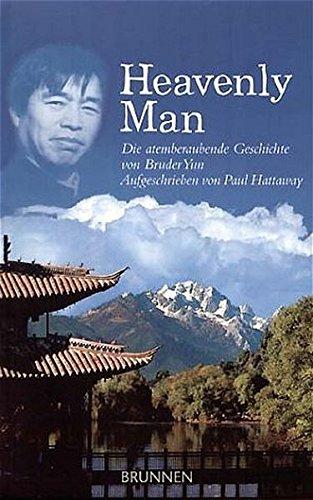 Heavenly Man. Die atemberaubende Geschichte von Bruder Yun