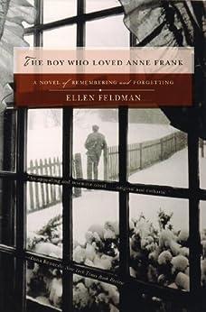 The Boy Who Loved Anne Frank: A Novel par [Feldman, Ellen]