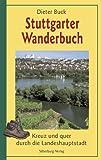 Stuttgarter Wanderbuch: Kreuz und quer durch die Landeshauptstadt