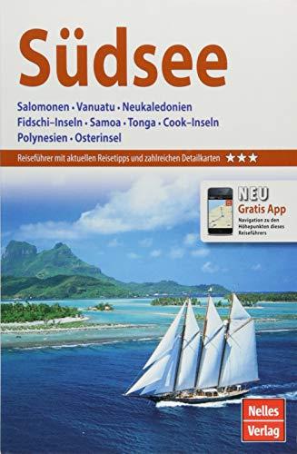 Nelles Guide Reiseführer Südsee: Salomonen, Vanuatu, Neukaledonien, Fidschi–Inseln, Samoa, Tonga, Cook–Inseln,...