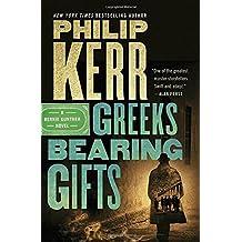 Greeks Bearing Gifts (Bernie Gunther Novel)