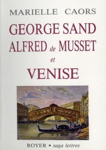 George Sand, Alfred de Musset et Venise