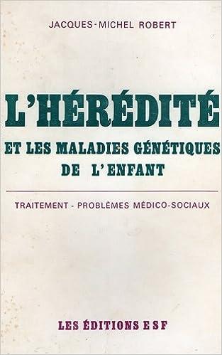 Livres gratuits en ligne L'hérédité et les maladies génétiques de l'enfant. traitement - problèmes médico-sociaux pdf, epub