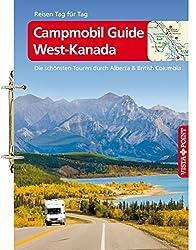 Campmobil Guide West-Kanada: Die schönsten Touren durch Alberta & British Columbia (Tourplaner - gelochte Ausgabe der Vista Point Reiseführer)