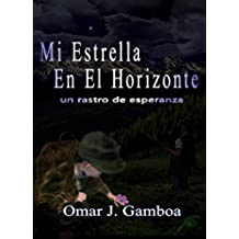 Mi Estrella En El Horizonte: Un rastro de esperanza
