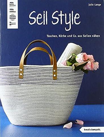 Seil Style (kreativ.kompakt.): Taschen, Körbe und Co. aus Seilen