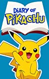 Diary of Pikachu Book 4: Mission Accomplished (An Unofficial Pokemon Book)