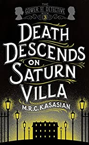 Death Descends On Saturn Villa (The Gower Street Detective Series Book 3) (English Edition)