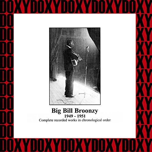 Big Bill Broonzy In Chronological Order 1949 1951 Hd Remastered