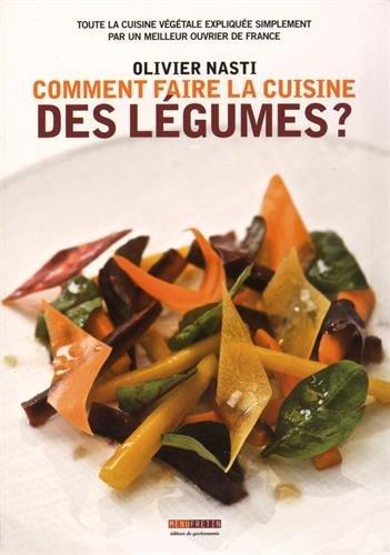 Comment faire la cuisine des légumes ? par Olivier Nasti