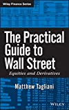The Practical Guide to Wall Street: Equities and Derivatives (Wiley Finance Editions)