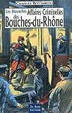 Bouches-du-Rhône Nouvelles Affaires Criminelles