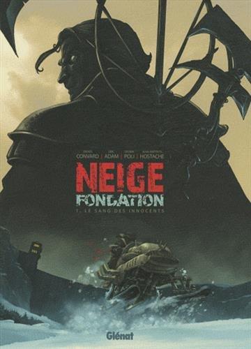 Neige Fondation - Tome 01: Le sang des innocents