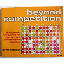 Beyond competition: Six dynamic new games for two or more players to win together by Sid Sackson (1977-08-01)