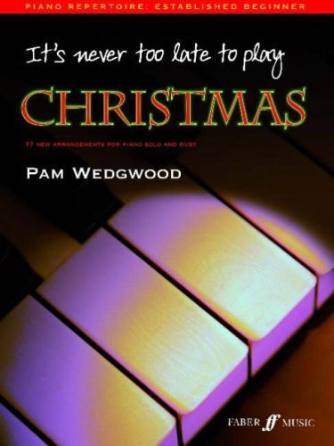 It's Never Too Late to Play Christmas Piano (Paperback) by Wedgwood, Pamela (1900) Paperback