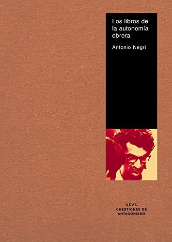 Los libros de la autonomía obrera (Cuestiones de antagonismo)