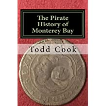 The Pirate History of Monterey Bay (English Edition)
