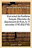 Telecharger Livres Etat du Pantheon francais changements qui s y sont operes travaux qui restent a entreprendre Directoire du departement de Paris le 13 novembre 1792 (PDF,EPUB,MOBI) gratuits en Francaise