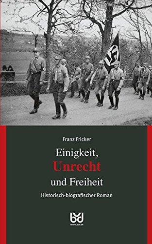 Einigkeit, Unrecht und Freiheit: Historisch-biografischer Roman – Band 2: Unrecht