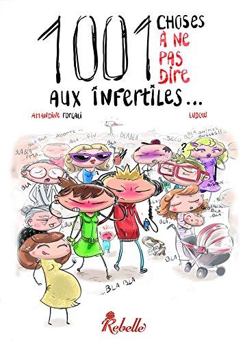 1001 choses à ne pas dire aux infertiles (Histoires de bulles)
