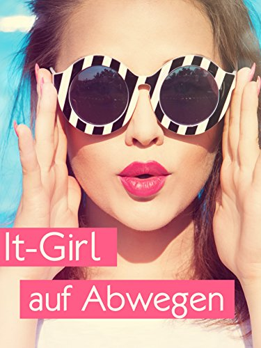 It-Girl auf Abwegen (German Edition)