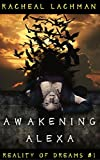 Awakening Alexa: Psychological Thriller (Reality of Dreams Book 1)