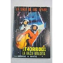 LA SAGA DE LOS AZNAR. 52: ¡THORBOD!, LA RAZA MALDITA.