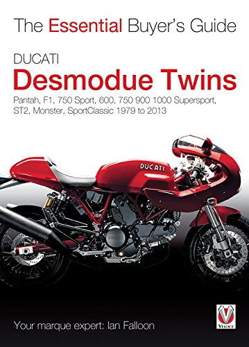Ducati Desmodue Twins: Pantah, F1, 750 Sport, 600, 750 900 1000 Supersport, ST2, Monster, Sportclassic 1979 to 2013 (Essential Buyers Guides) por Ian Falloon