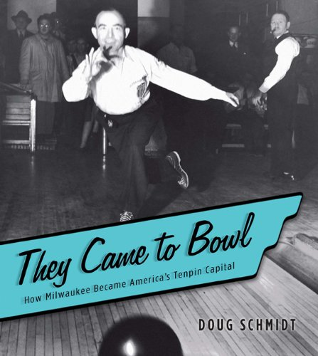 They Came to Bowl: How Milwaukee Became America\'s Tenpin Capital