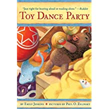 Toy Dance Party: Being the Further Adventures of a Bossyboots Stingray, a Courageous Buffalo, and a Hopeful Round Someone Called Plastic (Toys Go Out)