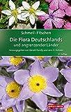 SCHMEIL-FITSCHEN Die Flora Deutschlands und angrenzender Länder: Ein Buch zum Bestimmen aller wildwachsenden und häufig kultivierten Gefäßpflanzen -