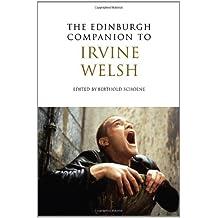 The Edinburgh Companion to Irvine Welsh (Edinburgh Companions to Scottish Literature)