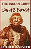 The Indian Chief Shabbona (English Edition)