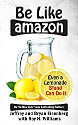 Be Like Amazon: Even a Lemonade Stand Can Do It (English Edition)