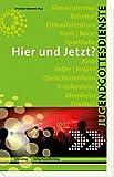 Hier und Jetzt?: Jugendgottesdienste an besonderen Orten