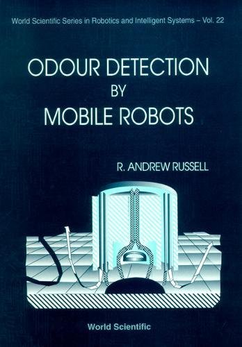Odour Detection By Mobile Robots (World Scientific Series In Robotics And Intelligent Systems)