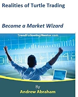 Turtle Trading -Become a Market Wizard ( Trend Following Mentor) by [Abraham, Andrew]