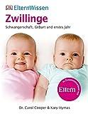 ElternWissen. Zwillinge: Schwangerschaft, Geburt und erstes Jahr