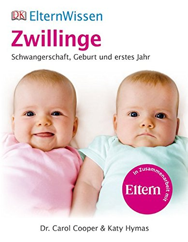 ElternWissen- Zwillinge: Schwangerschaft, Geburt und erstes Jahr