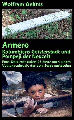 Armero – Kolumbiens Geisterstadt und Pompeji der Neuzeit. Foto-Dokumentation 25 Jahre nach einem Vulkanausbruch, der eine Stadt auslöschte.