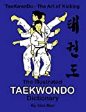 The illustrated Taekwondo dictionary: A great practical guide for Taekwondo students.  The book contains the terms of Taekwondo kicks, punches, ... one-step-sparring, and Taekwondo philosophy.