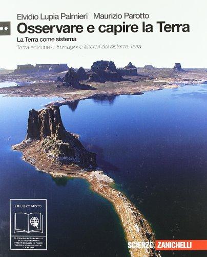 Osservare e capire la Terra. Immagini e itinerari del sistema terra. Con espansione online. Per le Scuole superiori: 2