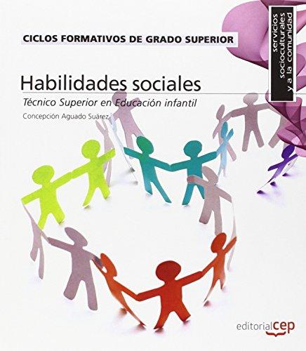 Descargar Libro Ciclos Formativos de Grado Superior. Técnico Superior en Educación infantil. Habilidades sociales (Código:0017) de Concepción Aguado Suárez