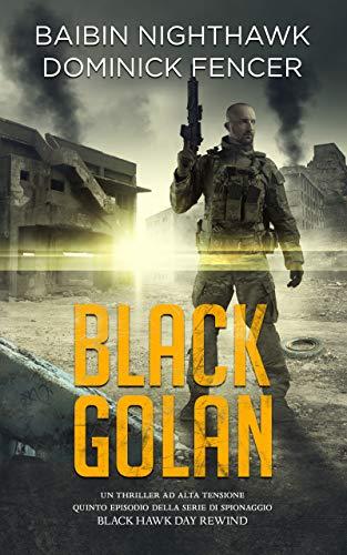 Black Golan: Quinto episodio della serie di
