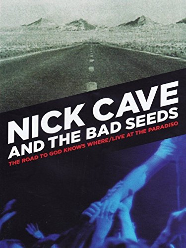 Nick Cave & The Bad Seeds - The Road to God Knows Where / Live at the Paradiso [2 DVDs]