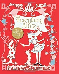 Everything Alice: the Wonderland Book of Makes by Hannah Read-Baldrey (2011-07-04)